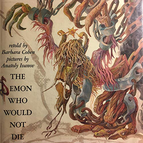 The Demon Who Would Not Die: Cohen, Barbara, Ivanov, Anatoly (illustrator)
