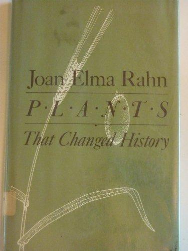 Plants That Changed History: Rahn, Joan Elma