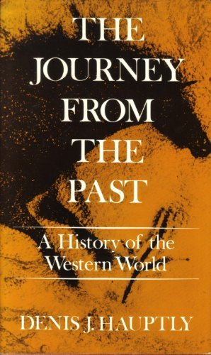 The Journey from the Past: A History: Hauptly, Denis J.