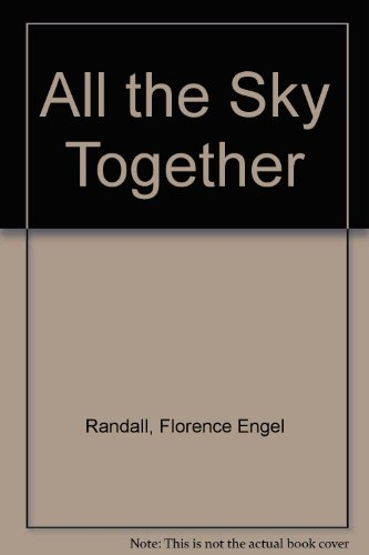 9780689309960: All the Sky Together