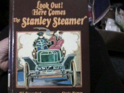 9780689310287: Look Out! Here Comes The Stanley Steamer
