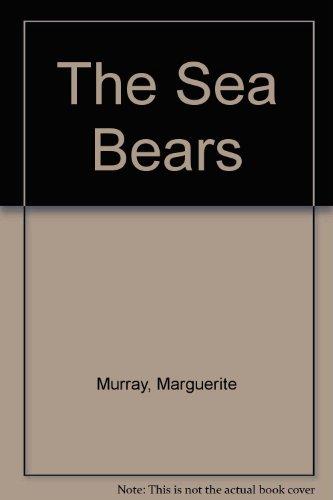 9780689310508: The Sea Bears