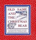 Old Sadie and the Christmas Bear: Naylor, Phyllis Reynolds