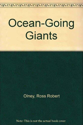 Ocean-Going Giants: Olney, Ross R.