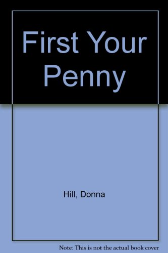 First Your Penny: Hill, Donna