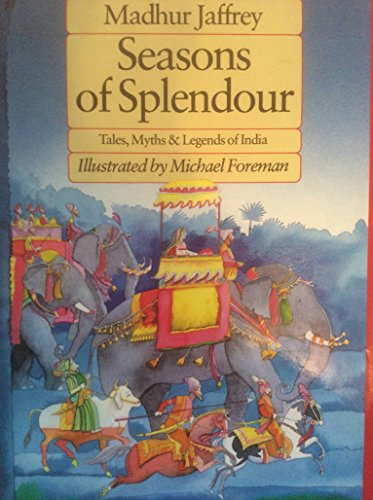 Seasons of Splendour - Tales, Myths and Legends of India