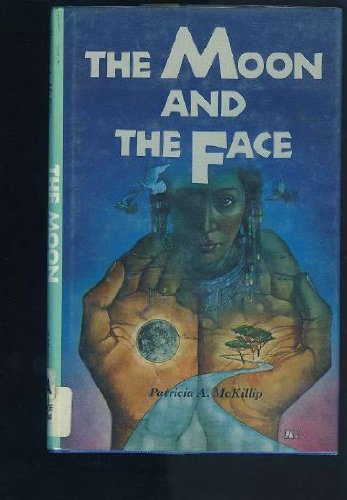 The Moon and the Face (An Argo: Patricia A. McKillip