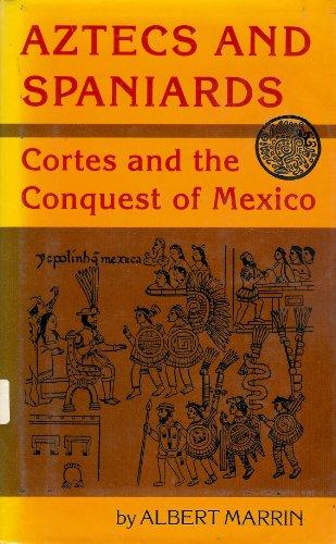 Aztecs and Spaniards: Marrin