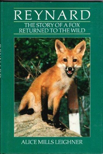 Reynard The Story Of A Fox Returned: Leighner, Alice Mills