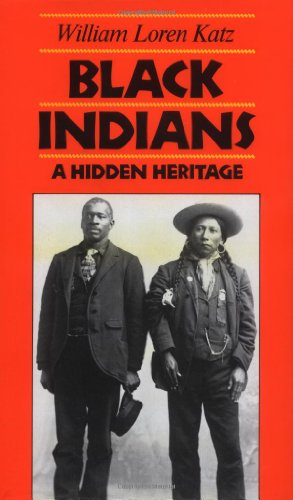 Black Indians A Hidden Heritage: Their Story Begin At the Time of Columbus, Ranged from North ...