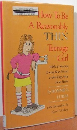 How to Be a Reasonably Thin Teenage: Lukes, Bonnie