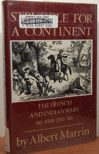 9780689313134: Struggle for a Continent: The French and Indian Wars, 1690-1760