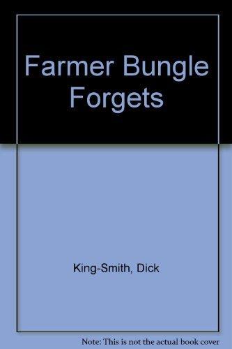 Farmer Bungle Forgets: King-Smith, Dick; Honeysett,