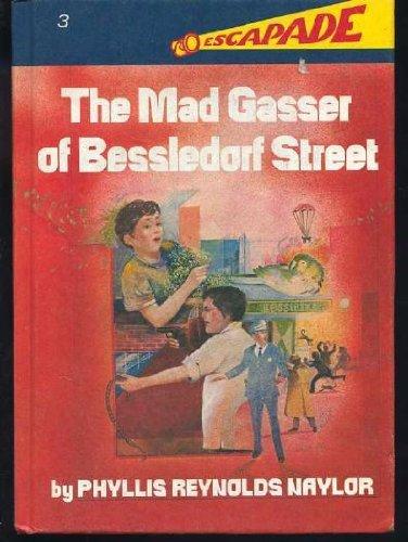 The Mad Gasser of Bessledorf Street (Escapade, 3): Naylor, Phyllis Reynolds