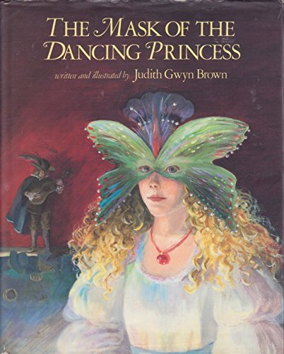 Mask of the Dancing Princess.: BROWN, Judith Gwyn.