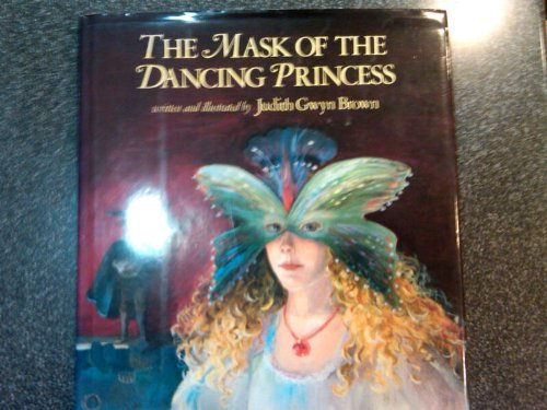 The Mask of the Dancing Princess: Brown, Judith Gwyn