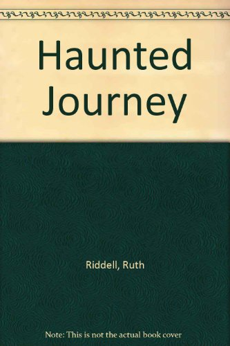 Haunted Journey: Riddell, Ruth