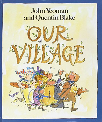 Our Village: Yeoman, John; Blake,