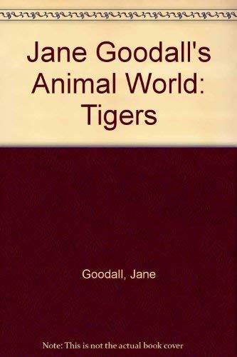 Jane Goodall's Animal World: Tigers (0689314744) by Jane Goodall; Ruth Ashby