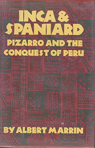 INCA & SPANIARD (PIZARRO & THE CONQUEST: Marrin, Albert
