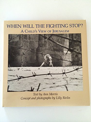 9780689315084: When Will the Fighting Stop: A Childs View of Jerusalem