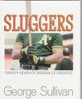 9780689315664: Sluggers: Twenty-Seven of Baseball's Greatest