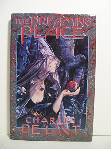 The Dreaming Place: Delint, Charles