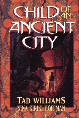 CHILD OF AN ANCIENT CITY: Williams, Tad.