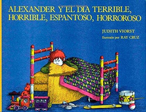Alexander Y El Dia Terrible, Horrible, Espantoso,: Judith Viorst; Illustrator-Ray