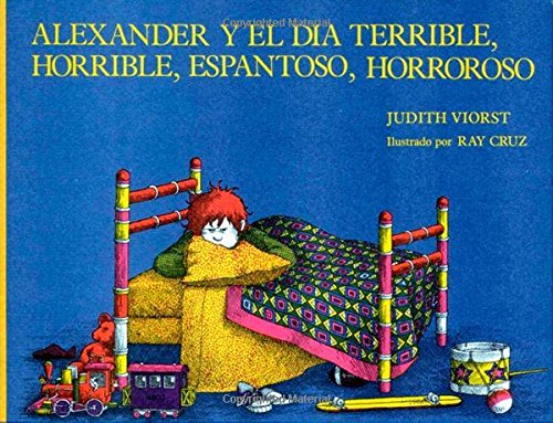 9780689315916: Alexander Y El Dia Terrible, Horrible, Espantoso, Horroroso (Spanish Edition)