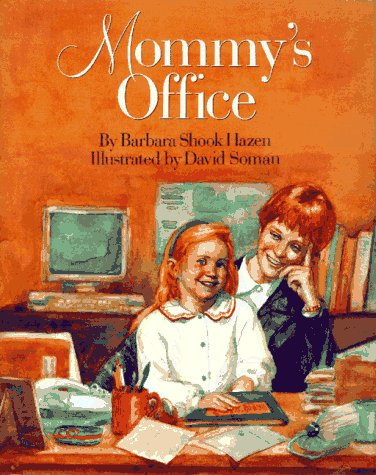 Mommy's Office (0689316011) by Barbara Shook Hazen