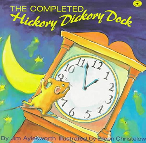 9780689316067: The Completed Hickory Dickory Dock