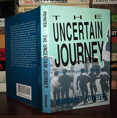 9780689316234: The UNCERTAIN JOURNEY (STORIES OF ILLEGAL ALIENS IN EL NORTH)