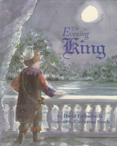 The Evening King (0689316402) by David LaRochelle; Catherine Stock