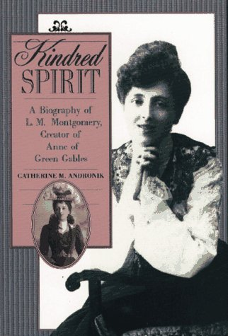 9780689316715: Kindred Spirit: A Biography of L. M. Montgomery, Creator of Anne of Green Gables