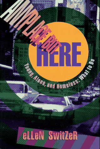9780689316944: Anyplace but Here: Young, Alone, and Homeless : What to Do
