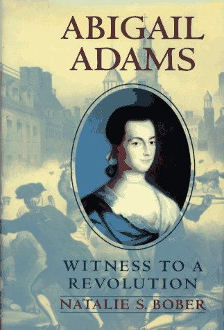 Abigail Adams: Witness to a Revolution (SIGNED)