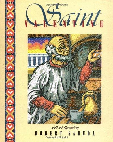 Saint Valentine: Sabuda, Robert - retold and Illustrated By