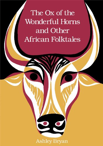 Ox of the Wonderful Horns and Other African Folktales.: BRYAN, Ashley (retold and illustrated by).