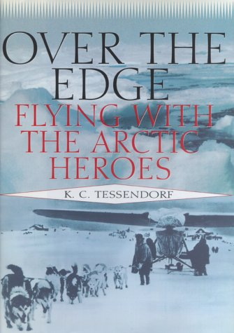 9780689318047: Over the Edge: Flying with the Arctic Heroes