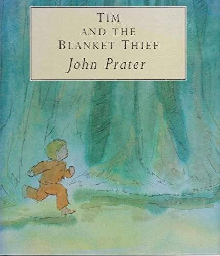 Tim and the Blanket Thief: Prater, John