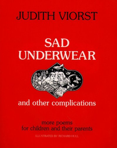 Sad Underwear and Other Complications: More Poems for Children and their Parents: Viorst, Judith