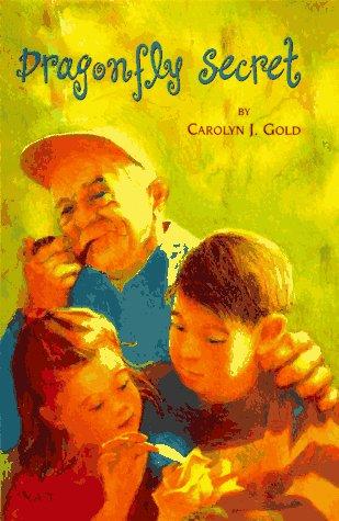 Dragonfly Secret: Gold, Carolyn J.
