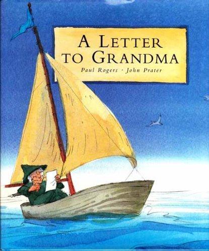 A Letter to Grandma: Paul Rogers, John