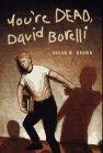 9780689319594: You're Dead, David Borelli