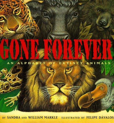 9780689319617: Gone Forever: An Alphabet Of Extinct Animals