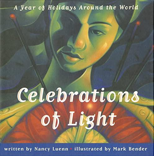 Celebrations Of Light : A Year of Holidays Around the World: Luenn, Nancy
