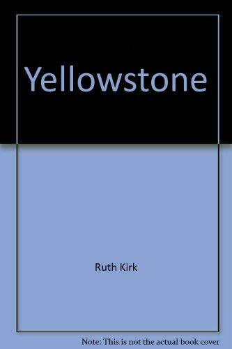 Yellowstone: The first national park (0689500068) by Kirk, Ruth