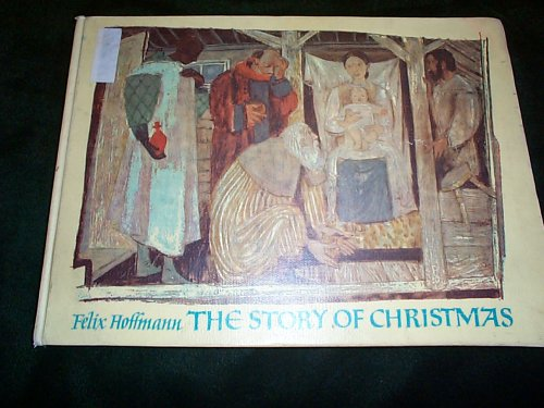 The Story of Christmas: A Picture Book: Felix Hoffmann