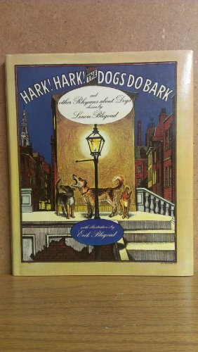 Hark! Hark! the Dogs Do Bark, and Other Rhymes About Dogs